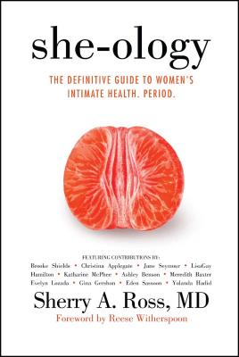 She-ology: The Definitive Guide to Women's Intimate Health. Period. Cover Image