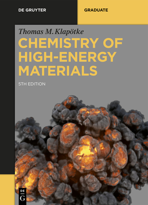Chemistry of High-Energy Materials (de Gruyter Textbook) Cover Image