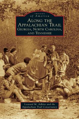 Along the Appalachian Trail: Georgia, North Carolina, and Tennessee Cover Image