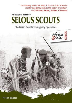 Selous Scouts: Rhodesian Counter-Insurgency Specialists (Africa@War #4) Cover Image