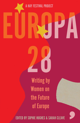 Europa28: Writing by Women on the Future of Europe Cover Image