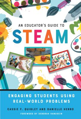 An Educator's Guide to Steam: Engaging Students Using Real-World Problems Cover Image