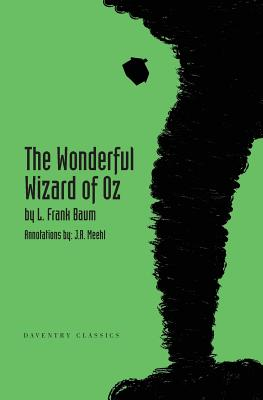 The Wonderful Wizard of Oz: Daventry Classics Annotated Edition Cover Image
