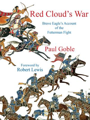 Red Clouds War: Brave Eagles Account of the Fetterman Fight Cover Image