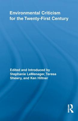 Cover for Environmental Criticism for the Twenty-First Century (Routledge Interdisciplinary Perspectives on Literature)