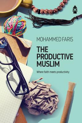 The Productive Muslim: Where Faith Meets Productivity Cover Image