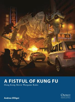 A Fistful of Kung Fu: Hong Kong Movie Wargame Rules Cover Image