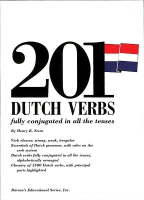 201 Dutch Verbs: Fully Conjugated in All the Tenses (Barron's Verb) Cover Image