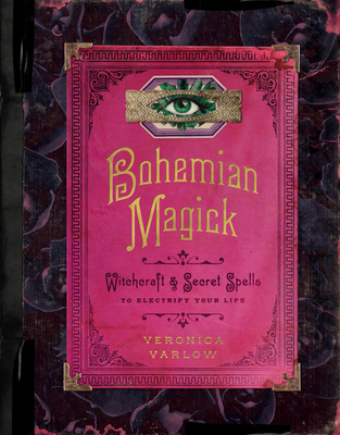 Bohemian Magick: Witchcraft and Secret Spells to Electrify Your Life Cover Image