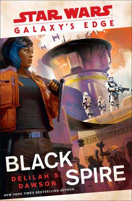 Galaxy's Edge: Black Spire (Star Wars) Cover Image