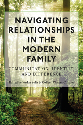 Navigating Relationships in the Modern Family; Communication, Identity, and Difference (Lifespan Communication #15) Cover Image