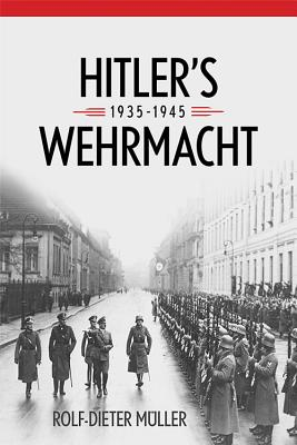 Cover for Hitler's Wehrmacht, 1935-1945 (Foreign Military Studies)