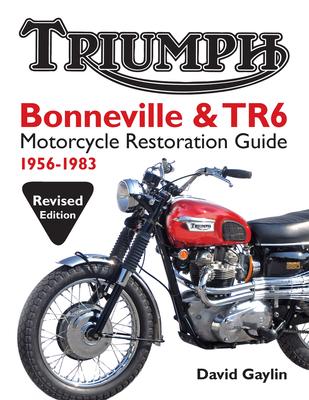 Triumph Bonneville & TR6 Motorcycle Restoration Guide: 1956-83 Cover Image