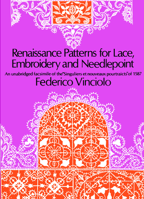 Renaissance Patterns for Lace, Embroidery and Needlepoint (Dover Pictorial Archives) Cover Image