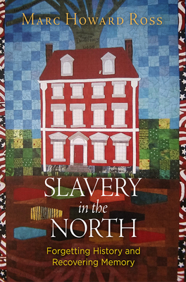 Slavery in the North: Forgetting History and Recovering Memory Cover Image