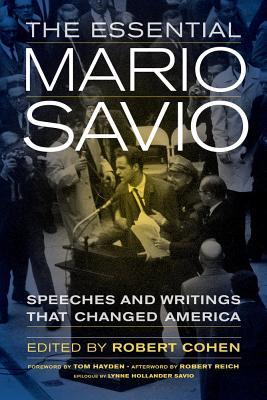 The Essential Mario Savio: Speeches and Writings that Changed America Cover Image