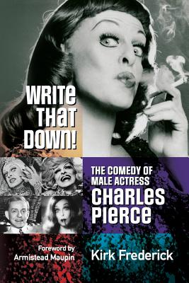 Write That Down! the Comedy of Male Actress Charles Pierce Cover Image