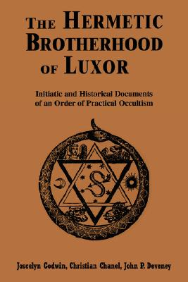 The Hermetic Brotherhood of Luxor: Initiatic and Historical Documents of an Order of Practical Occultism Cover Image