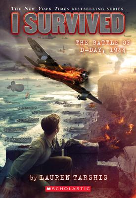 I Survived the Battle of D-Day, 1944 (I Survived #18) Cover Image