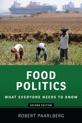 Food Politics: What Everyone Needs to Know(r) Cover Image