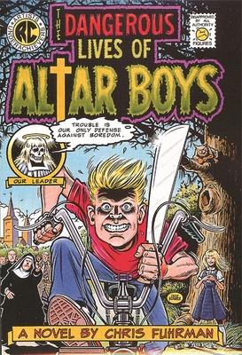 The Dangerous Lives of Altar Boys Cover