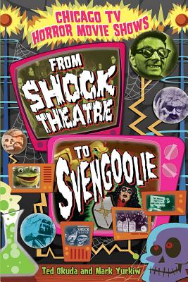 Chicago TV Horror Movie Shows: From Shock Theatre to Svengoolie Cover Image