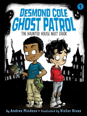 The Haunted House Next Door (Desmond Cole Ghost Patrol #1) Cover Image