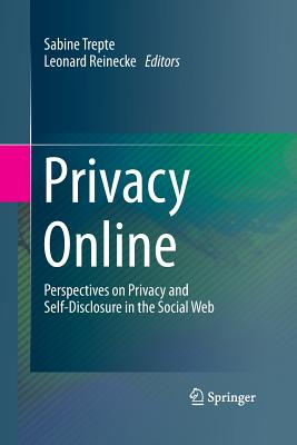 Privacy Online: Perspectives on Privacy and Self-Disclosure in the Social Web Cover Image