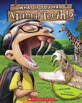 What If You Had Animal Teeth? (What If You Had... ?) Cover Image
