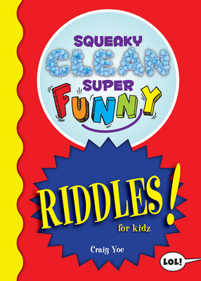 Squeaky Clean Super Funny Riddles for Kidz: (things to Do at Home, Learn to Read, Jokes & Riddles for Kids) Cover Image
