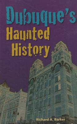 Dubuque's Haunted History Cover Image