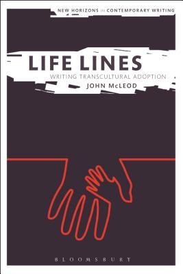 Life Lines: Writing Transcultural Adoption (New Horizons in Contemporary Writing) Cover Image