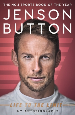 Jenson Button: Life to the Limit: My Autobiography Cover Image