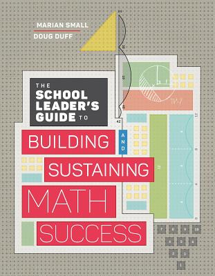 The School Leader's Guide to Building and Sustaining Math Success Cover Image