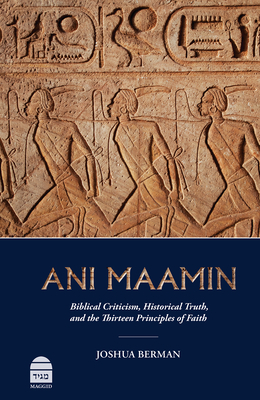 Ani Maamin: Biblical Criticism, Historical Truth, and the Thirteen Principles of Faith Cover Image