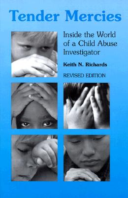 Tender Mercies: Inside the World of a Child Abuse Investigator Cover Image