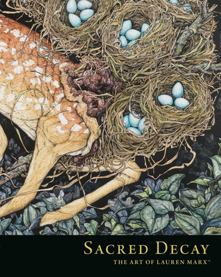 Sacred Decay: The Art of Lauren Marx Cover Image