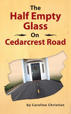 The Half Empty Glass on Cedarcrest Road Cover Image
