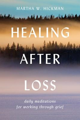 Healing After Loss:: Daily Meditations For Working Through Grief Cover Image