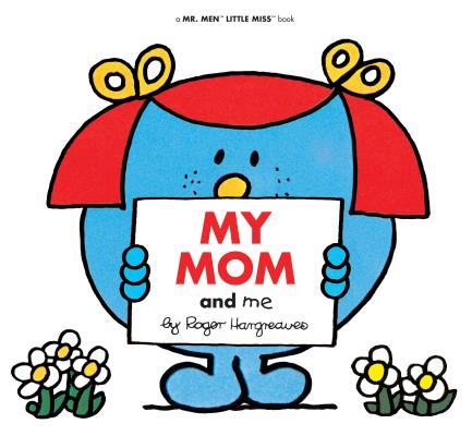 My Mom and Me (Mr. Men and Little Miss) Cover Image