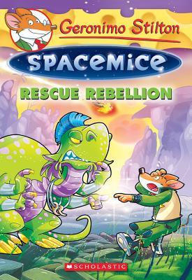Rescue Rebellion (Geronimo Stilton Spacemice #5) Cover Image