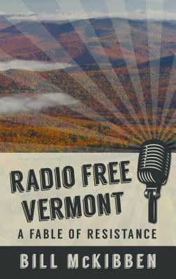 Radio Free Vermont: A Fable of Resistance Cover Image