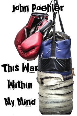 This War Within My Mind: Based on the blog The Bipolar Battle Cover Image