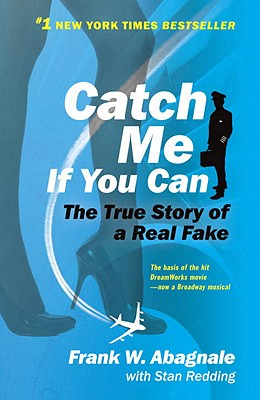Catch Me If You Can: The True Story of a Real Fake Cover Image