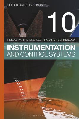 Reeds Vol 10: Instrumentation and Control Systems (Reeds Marine Engineering and Technology Series) Cover Image