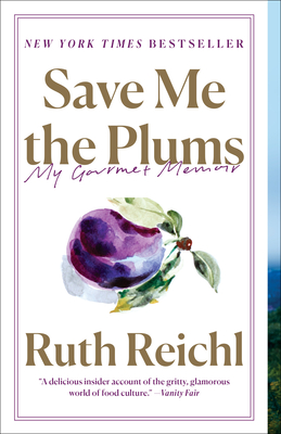 Save Me the Plums: My Gourmet Memoir cover