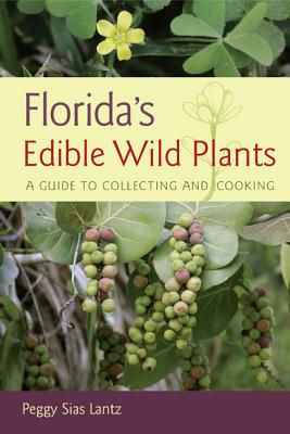 Florida's Edible Wild Plants: A Guide to Collecting and Cooking Cover Image
