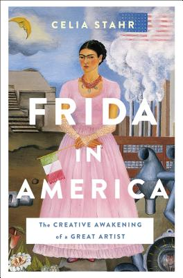 Frida in America: The Creative Awakening of a Great Artist Cover Image