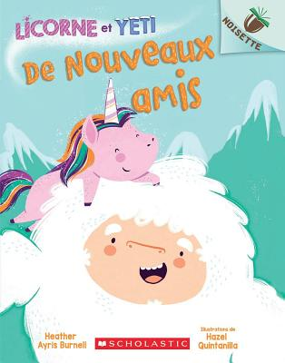 Noisette: Licorne Et Yeti: N° 1 - de Nouveaux Amis Cover Image