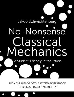 No-Nonsense Classical Mechanics: A Student-Friendly Introduction Cover Image